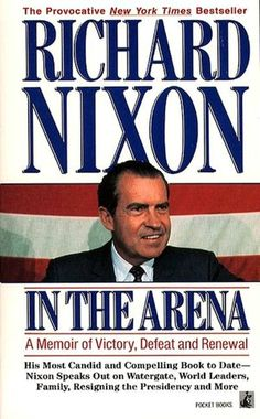 Richard Nixon | In The Arena