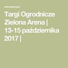 Targi Ogrodnicze Zielona Arena | 13-15 października 2017 |