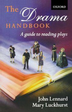 The Drama Handbook: A Guide to Reading Plays/ John Lennard, Mary Luckhurst- Main Library 792.09 WIL