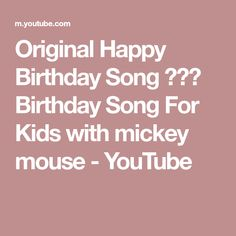 Original Happy Birthday Song ♫♫♫ Birthday Song For Kids with mickey mouse Birthday Songs, Birthday Wishes, Happy Birthday, Mickey Mouse, Kids Songs, Make It Yourself, The Originals, Youtube, Happy Brithday