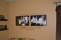 Beautiful vinyl lettering saying to put up around family pictures, so true that together we have it all.