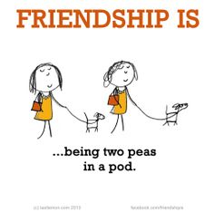 two peas in a pod friendship quotes