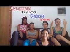 [MV Reaction] 레이디스 코드 (LADIES' CODE)_갤럭시(GALAXY), reaction by:FREE SOULS - YouTube
