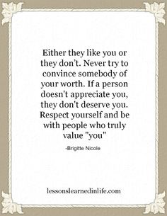 Lessons Learned in Life | If a person doesn't appreciate you, they don't deserve you.