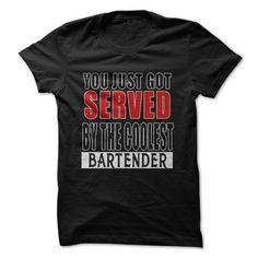 You Just Got Served By The Coolest Bartender. Check this shirt now: http://www.sunfrogshirts.com/You-Just-Got-Served-By-The-Coolest-Bartender.html?53507
