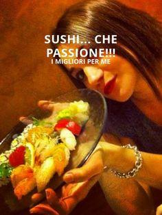 Sushi... che passione!!!