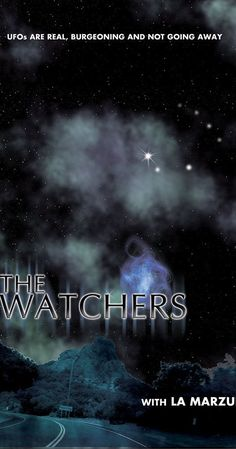 The Watchers: L. Marzulli looks at the current manifestations of UFO activity worldwide and relates these experiences to what ancient texts. This Or That Questions, Alien Implants, Richard Shaw, Ufos Are Real, Unexplained Mysteries, Going Away, Special Guest, Horror Movies
