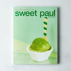 Sweet Paul Magazine: Food, styling, crafts, and photography. #food52