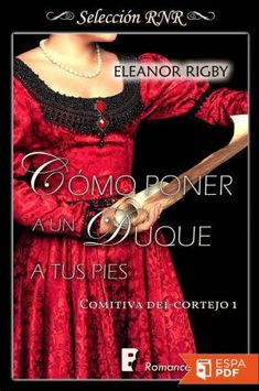 Buy Cómo poner a un duque a tus pies (La comitiva del cortejo by Eleanor Rigby and Read this Book on Kobo's Free Apps. Discover Kobo's Vast Collection of Ebooks and Audiobooks Today - Over 4 Million Titles! Eleanor Rigby, Historical Romance Novels, Online Gratis, Popular, Collection, Dresses, Kindle, Wattpad, Clc