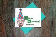 Birthday Card Walter White Breaking Bad by TurtlesSoup on Etsy, $3.85 #walter #white #funny #birthday #card #cool #breaking #bad #bryan #cranston #brba #pop #culture
