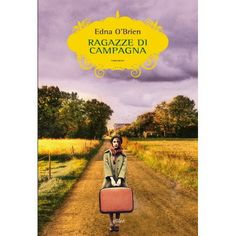 Ragazze di campagna ebook by Edna O'Brien - Rakuten Kobo Ibs, Club, Country Girls, Scandal, Wicked, Reading, Books, Magazines, Table