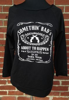 Somethin' Bad's About to Happen Tee. Miranda Lambert inspired - made in Texas!