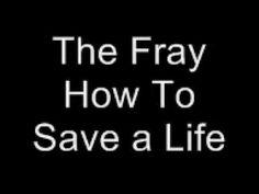The Fray- How To Save a Life Lyrics
