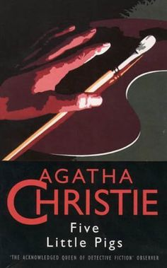 Five Little Pigs (Hercule Poirot, #24) by Agatha Christie