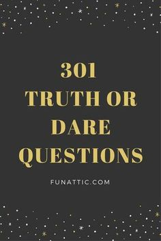 An extensive list of truth or dare questions. The fun, the funny, the embarrassing, and the daring. Enjoy a good clean game of truth or dare at your next fun event.
