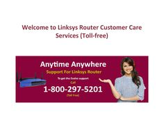 Call Us at 1-800-297-5201 (Toll-free) Wireless Linksys Router Set up