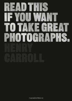Read This If You Want to Take Great Photographs by Henry Carroll http://www.amazon.co.uk/dp/1780673353/ref=cm_sw_r_pi_dp_lfFPwb1D3VCB2