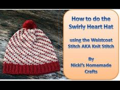Easy detailed tutorial for the Swirly Heart Hat using the Waistcoat stitch - YouTube