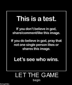 Well, prayer IS a CON game...This is a Test.....