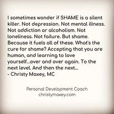 Shame is such a powerful emotion. Packed with such powerful toxic beliefs beh. Shame Quotes, Personal Development Coach, Work Motivation, Learning To Love Yourself, Positive Affirmations, Life Lessons, Quotes To Live By, Motivational Quotes, Encouragement