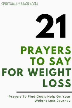 Have you tried everything and still the weight won't come off? How about prayer? We created 21 unique prayers for you to say right now, to seek God's guidance, power and most importantly love for you. Equip your weight loss journey with these awesome and easily accessible prayers!