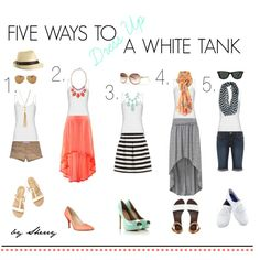 Five Ways to Dress Up a White Tank by thelifeoftheparty on Polyvore