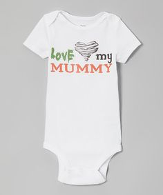 Take a look at this White 'Love My Mummy' Bodysuit - Infant by MyLucysLoft on #zulily today!