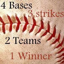 4 Bases, 3 Strikes, 2 Teams, 1 Winner