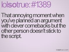 This has happened to me so often during my life.