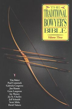 Traditional Bowyers Bible Volume 3