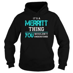 Its a MERRITT Thing You Wouldnt Understand - Last Name, Surname T-Shirt