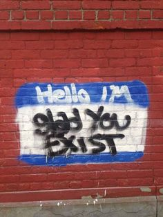 Because: | Here's Some Uplifting Graffiti If You're Already Having A Bad Day