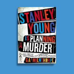 Stanley young is planning a murder.jpg