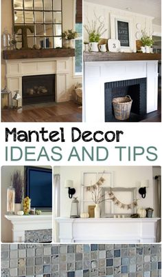 How to Decorate Your Mantel- good tips and ideas for your mantel decor.