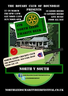 Annual North Leeds Charity Beer Festival 3 & 4 April 2020 organised and run by The Rotary Club of Roundhay at North Leeds Cricket Club Rotary Club, Beer Festival, Leeds, Live Music, Charity, Cricket, Poster, Cricket Sport, Billboard