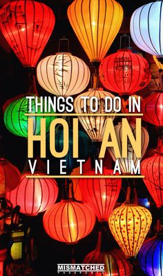 Hoi An is one of the most beautiful old towns in Southeast Asia. Read more to know about the best things to do in Hoi An, Vietnam including local food recommendations, nearby attractions and events you shouldn't miss!