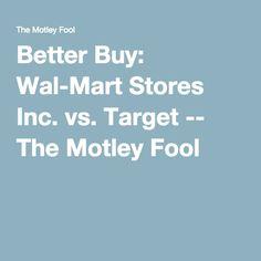 Better Buy: Wal-Mart Stores Inc. vs. Target -- The Motley Fool