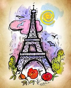 by Patrice ~Title:      Eiffel Tower ~ Paris, France  Media:      Mixed Media, Watercolor, Pen & Ink, Digital Collage