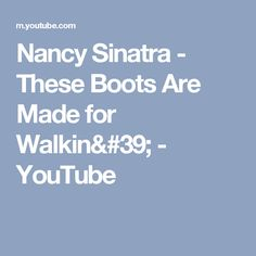 Nancy Sinatra - These Boots Are Made for Walkin' - YouTube