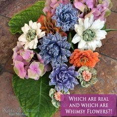 Which flowers are real and which are Whimsy Flowers?! By Kari Mecca of Kari Me Away