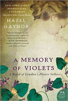 A Memory of Violets: A Novel of London's Flower Sellers - Kindle edition by Hazel Gaynor. Literature & Fiction Kindle eBooks @ AmazonSmile.