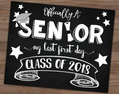 High School Back To School Sign -My Last First Day of Senior Year - Class Of 2018 - Photo Prop - Printable Chalkboard Sign - 8x10 - 16x20