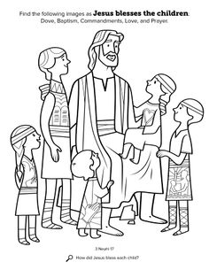 Find the following images as Jesus blesses the children: Dove, Baptism, Commandments, Love, and Prayer. Location in the scriptures: 3 Nephi 17 Search the scriptures: How did Jesus bless each child?