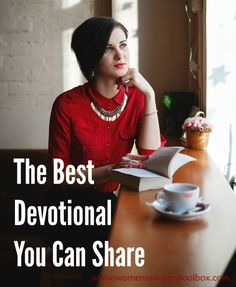 The Best Devotional You Can Share - Looking for a devotional for your next women's ministry event? Look no further! Get the details from Women's Ministry Toolbox.