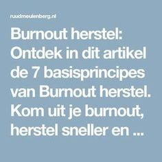 Burnout herstel: Ontdek in dit artikel de 7 basisprincipes van Burnout herstel. Kom uit je burnout, herstel sneller en beter! Burnout Recovery, Burn Out, Positive Psychology, Crazy Life, Anti Stress, Mindfulness Meditation, Encouragement Quotes, Lessons Learned, Better Life