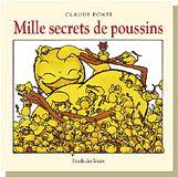 Mille secrets de poussins - Claude Ponti. éditions École des Loisirs
