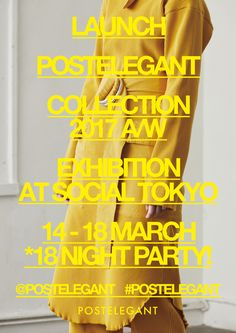 POSTELEGANT POSTER TYPE 4 LAUNCH EXHIBITION IN TOKYO 2017 A/W COLLECTION