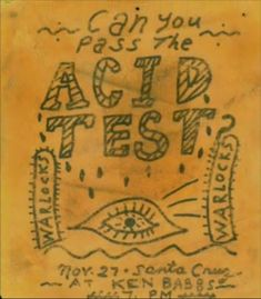 Can You Pass the Acid Test ? In this HubPage We Explore the Psychedelic Posters and Ephemera from Events Known As the Acid Tests Which Were Brought To You by Ken Kesey and the Merry Pranksters. Rock Posters, Concert Posters, Event Posters, Music Posters, Art Posters, Grateful Dead, Ken Kesey, The Warlocks, Acid Art