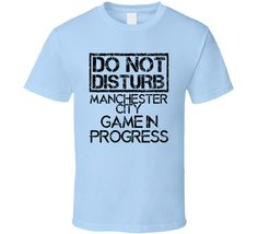 Do Not Disturb Manchester City Football Fan T Shirt Football Trophies, Football Fans, Team T Shirts, Fantasy Football, Manchester City, Tampa Bay, Cool Stuff, 3d Printing, Mens Tops