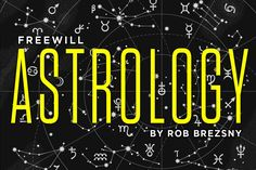 Freewill Astrology: week of February 8 The Day Will Come, Bad News, Big Picture, Understanding Yourself, Pisces, Taurus, Believe In You, Astrology, Encouragement